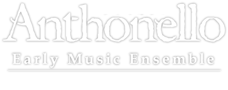Anthonello - Early Music Ensemble